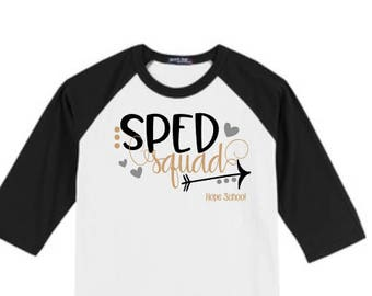 SPED Teacher Shirt, Teacher Squad Shirt, Special Education Shirt, SPED Teacher Tee, Custom Teacher T Shirt, Teacher Team Shirt, SPED Squad
