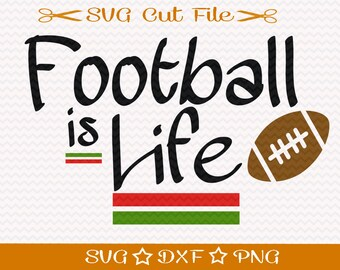 Football SVG File / Football is Life SVG Cut File / Sports SVG / Superbowl svg / Football Fan Svg / Fall Svg File