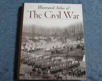 The Civil War - Illustrated Atlas - Fabulous American History Book