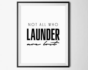 Laundry Room Decor, Not All Who Launder Are Lost, Funny Bathroom Prints, Laundry Room Print, Bathroom Printable, Laundry Room Art, 11x14