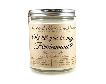 Will you be my Bridesmaid, Bridesmaid gift, Bridesmaid Candle, gift for bridesmaid, soy candle, be my bridesmaid, bridesmaid question gift