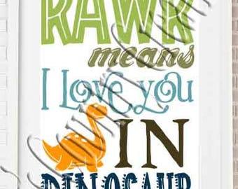 Dino Rawr means I love you in Dinosaur