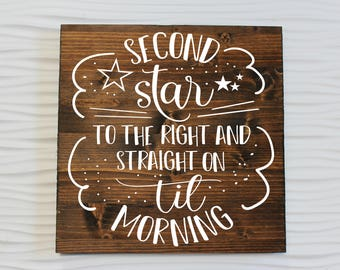 Second Star to the Right and Straight on til Morning Rustic Sign | Peter Pan Quote Nursery Decor | Baby Shower Gift | Disney Theme Nursery