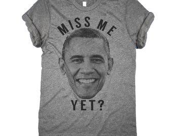 Barack Obama Shirt - Obama 2020 Miss Me Yet - Barack Obama T-Shirt
