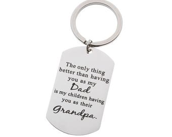 Inspirational Keyring The Only Thing Better Than Having You as My Dad is My Children Having You as Their Grandpa.. Father's Day Gift