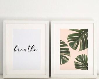 Breathe & Tropical Leaf 2 X A4 Prints