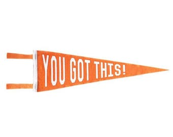 You Got This! Pennant - Orange