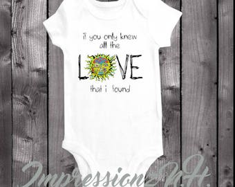 Cute band onesie and baby bodysuit,  one-piece shirt - If you only knew all the love that Ive found
