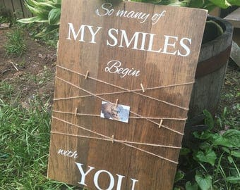 So many of my smiles begin with you/ photo sign/ family sign / wooden sign