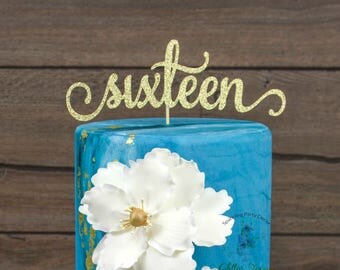 Sixteen Cake Topper, 16 birthday decorations, birthday cake topper, girl birthday party, Birthday Cake Topper, Sixteen Birthday, 16 Birthday
