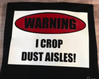 Warning I crop dust aisles
