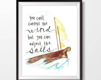 Wall Art Printable | You Can't Control the Wind But You Can Adjust the Sails | Digital Download PDF