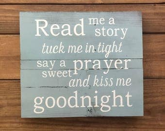 Read me a story, tuck me in tight, say a sweet prayer and kiss me good night light blue wood sign, nursery decor