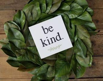 Mini sign, be kind, farmhouse style, fixerupper decor, be kind sign, 8x8