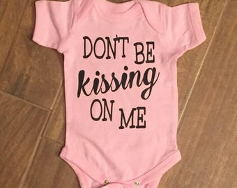 Dont be kissing on me newborn outfit we dont know where your lips have been no kisses no kissing the baby coming home outfit new to the