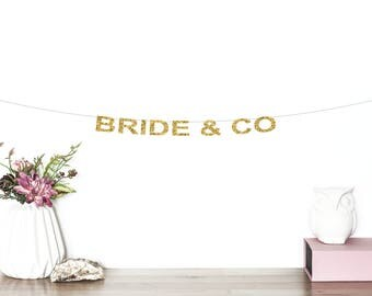 Bride & Co Glitter Banner | Bridal Shower Banner | Bachelorette Party | Bride To Be | Miss to Mrs Decor | Bachelorette Banner | Bride Banner
