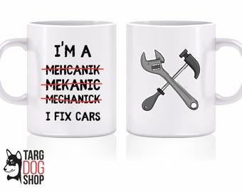 I Fix Cars Mug | I Am Mechanic Mug | Funny Mechanic Mug | Dad Gift | Grandpa Gift | CM-046