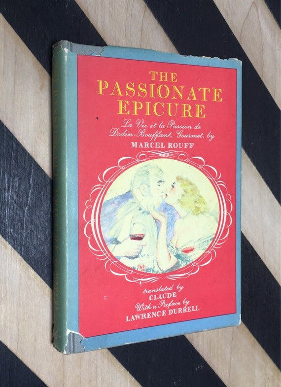 The Passionate Epicure by Marcel Rouff; Translated by Claude With a Preface by Charles Mozley (1962) hardcover book
