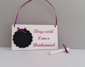 Bridesmaid countdown hanging chalkboard, Bridesmaid's wedding countdown, Be my Bridesmaid, Maid of Honor countdown sign,