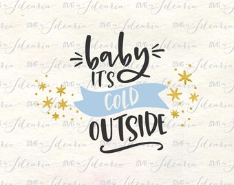 Baby its cold outside svg, svg baby its cold outside, svg Christmas, christmas svg shirt, Christmas svg, christmas svg quotes, funny svg