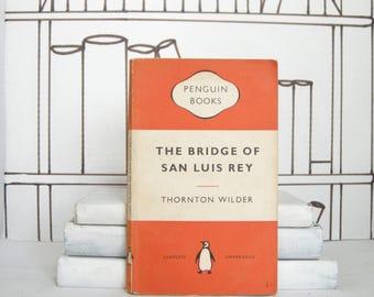 The Bridge of San Luis Rey by Thornton Wilder (Vintage, Penguin)
