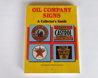 Oil Company Signs , A Collector's Guide, Scott Benjamin, Wayne Henderson, collectible signs, sign reference book, old signs, vintage signs