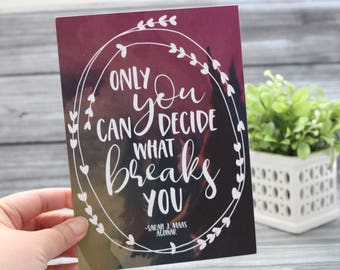 Only You Can Decide - 5x7 Art Print - ACOWAR