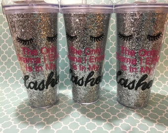"""Personalized Glitter Tumbler- """"The Only Drama I Need Is in my Lashes"""""""