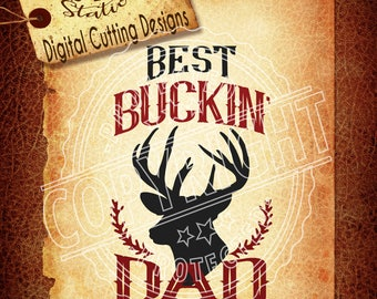 Best Buckin Dad Ever Svg Dad Svg Father's Day SVG DXF PNG and Eps Instant Download Digital Vector Cut File Htv Silhouette Cricut Scal