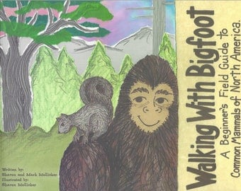 Walking With Bigfoot - A Beginners Field Guide to Common Mammals of North America
