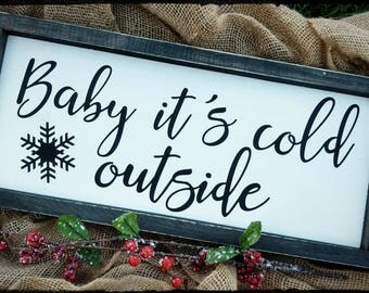 Baby Its Cold Outside Sign, Winter Decor, Holiday Decor, Home Decor, Hand Painted Wood Sign, Christmas Sign