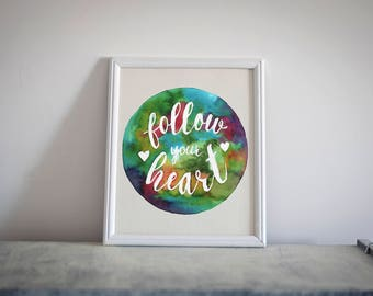 Nursery Prints Follow Your Heart Printable Watercolor Art Signs Digital Painting Hand Lettered Kids Room Home Decor Nursery Poster Wall Art