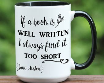 Jane Austen Coffee Mug / Well Written Book / Jane Austen Quote / Jane Austen Gift / Jane Austen Coffee Cup / Jane Austen Mug / Gift for her