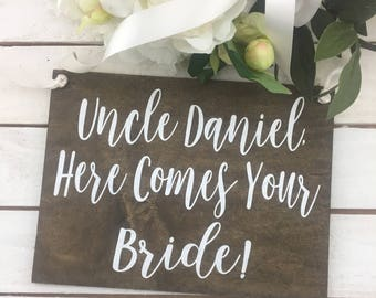 "Uncle Daniel Here Comes Your Bride Wedding Sign-12""x 9"" Rustic Chic Sign-Flower Girl Sign-Ring Bearer Sign"
