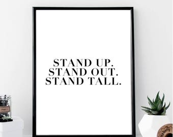 Stand Up, Stand Out, Stand Tall Print // Minimalist // Art // Typography // Fashion // Scandinavian // Boho // Modern Office // Home Gift