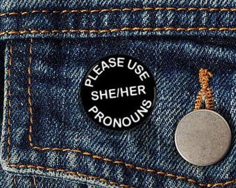 "Please Use She/Her Pronouns 1.25"" pinback button"