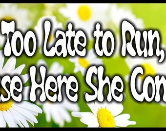 Too Late To Run - Yellow Flowers - Ring Bearer Sign for Wedding