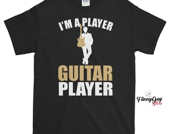 Guitar Player Gift - I'm A Guitar Player T-shirt With Saying