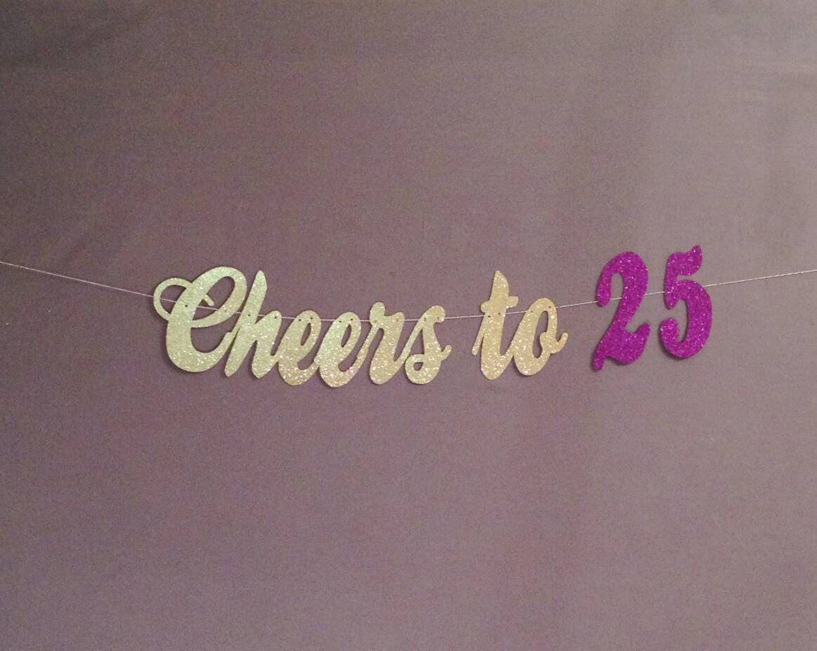 25th Birthday Decorations Banner Cheers To 25 Years And Blessed