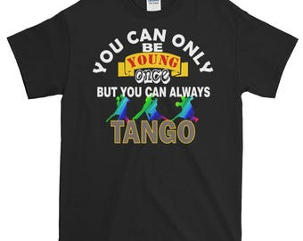 Tango Dancer's Tee Tango Mom Tango Ballroom Dance Quirky T-shirt Unique Tango T Greatest Gift Shirt Better Than Most Tango Parents
