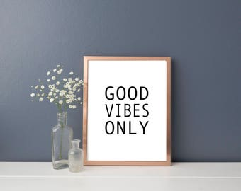 Good Vibes Only Print, Instant Download