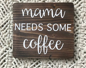 Mama Needs Some Coffee Sign. Coffee bar sign. Coffee love. Coffee decor. Home Decor