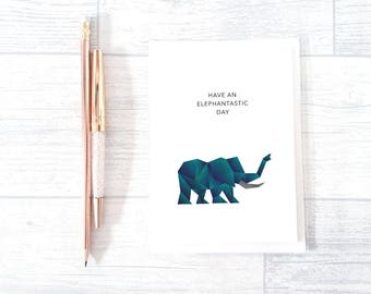 Greeting Card | A6 | Have An Elephantastic Day | Elephant Pun Funny Comedy Geometric Origami