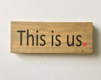 This is Us wood sign - This is Us sign - family wood sign - tv show wood sign - love wood sign - gift for her - Free Shipping