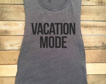 Vacation Mode, Girls Weekend, Bachelorette Party, Funny Tshirt, Funny Tank Top, Cute Tank Top, Shirts with Funny Sayings, Cute Workout Top,