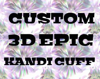 CUSTOM 3D Epic Kandi Cuff