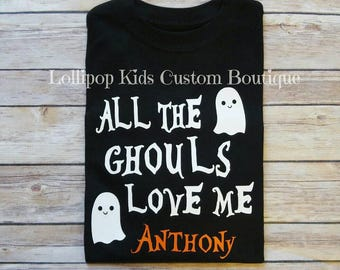 All the Ghouls love me short sleeve shirt*