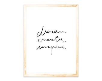 Quote, print, poster, dream create inspire, sayings, quote