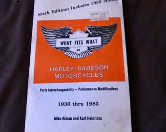 What Fits What on Harley Davidson Motorcycles 1936 thru 1983 Book by Mike Arman and Kurt Heinrichs