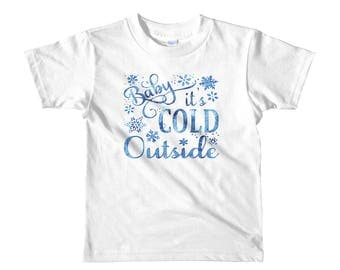 Baby it's cold outside Short sleeve kids t-shirt